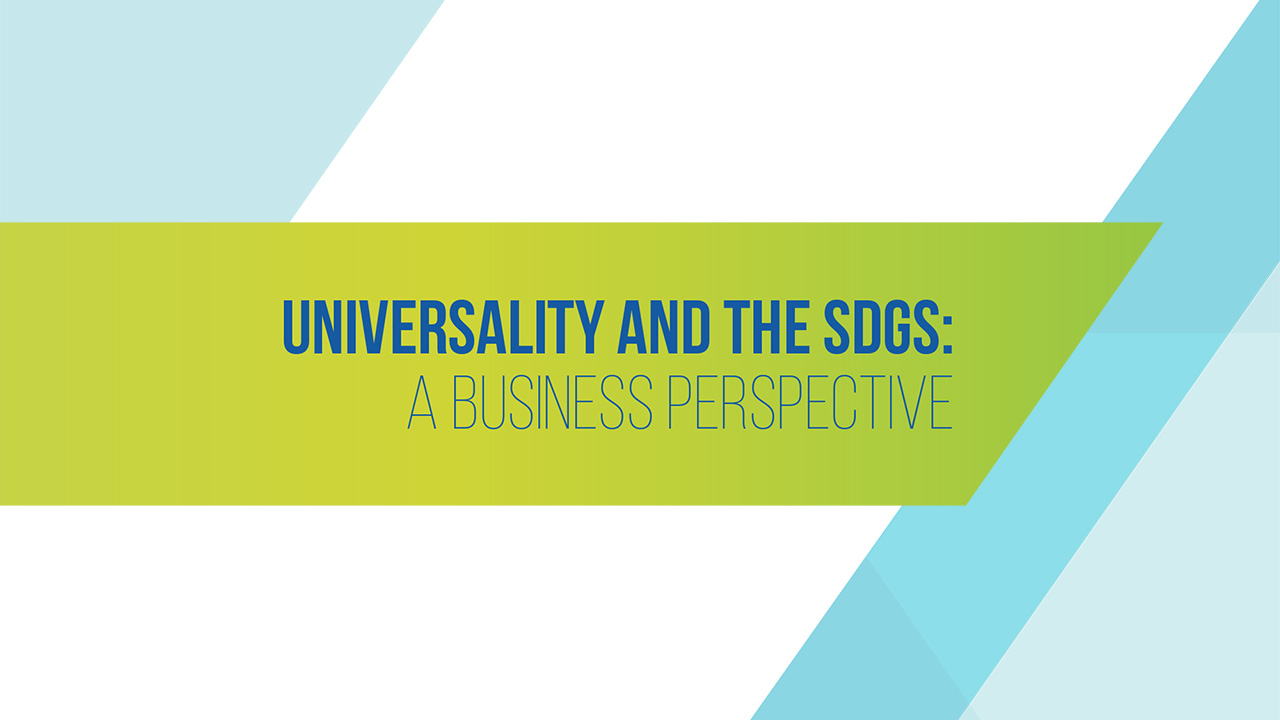 Universality and the SDGs: A Business Perspective